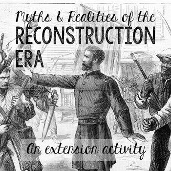 Reconstruction: Myths vs Realities