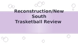 Reconstruction New South Trasketball review