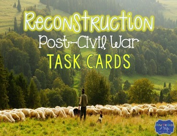 Reconstruction Post Civil War Task Cards