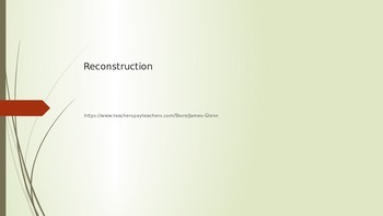 Reconstruction PowerPoint and Guided Notes