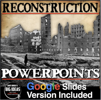 Reconstruction PowerPoint with Video Clips, Lecture Notes + Quiz