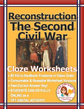 Reconstruction: The Second Civil War --- Video Cloze Worksheets