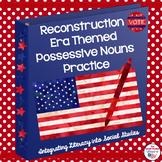 Reconstruction Themed Possessive Nouns Practice