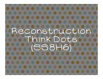 Reconstruction Think Dots (SS8H6)