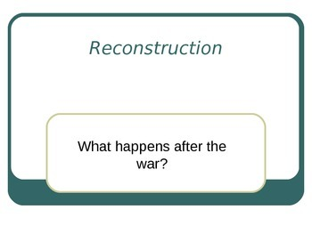 Reconstruction - What happens after the war?
