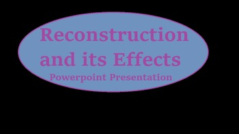 Reconstruction and Its Effects