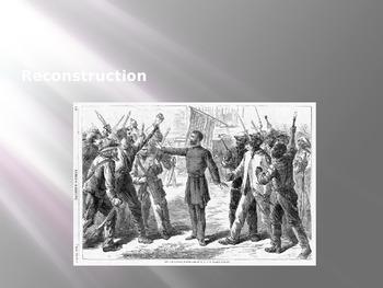Reconstruction and Post Civil War Era Note Presentation