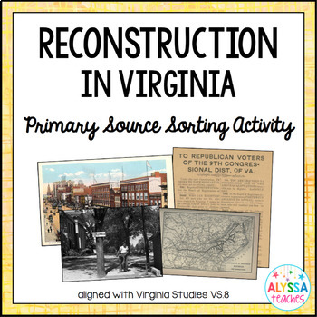 Reconstruction in Virginia - Primary Source Sorting Activity
