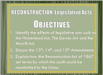 Reconstruction PowerPt2: 13,14,15 Amendment,Homestead,Dawes,Morrill,Civil Rights