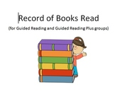 Record of Books Read (for Guided Reading and Guided Reading Plus Groups)
