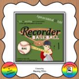 Recorder Baseball - BAG Version