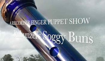 Recorder Finger Puppet Show: Rubunzel's Soggy Buns part 2