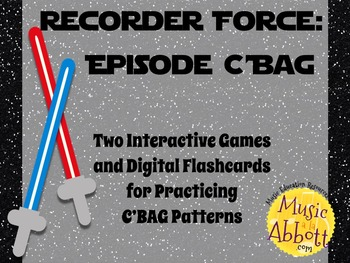 Recorder Force, Two Games and Digital Flashcards for Recorder {C'BAG Edition}