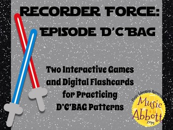 Recorder Force, Two Games and Digital Flashcards for Recorder {D'C'BAG Edition}