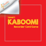 Recorder Kaboom (Level One) | Recorder Practice Card Game