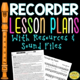 Recorder Music Lessons (Recorder Lesson Plans With Recorder Songs And Resources)