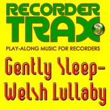Recorder Song with Play Along Music - Gently Sleep - Welsh Lullaby