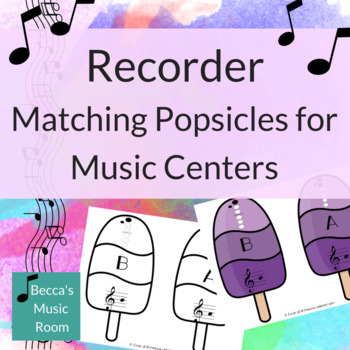 Recorder Popsicle Matching Game for End of Year or Summer Music Centers