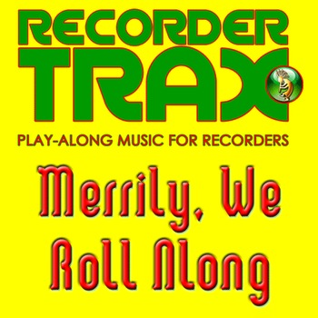 Recorder Song with Play-Along Music - Merrily We Roll Along