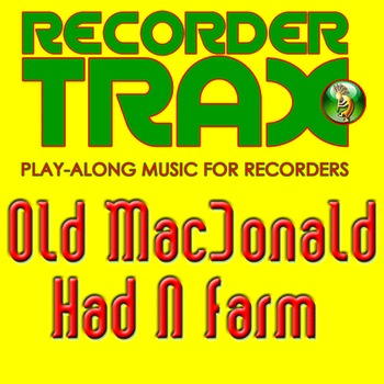 Recorder Song with Play-Along Music - Old MacDonald Had A Farm