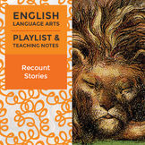 Recount Stories - Playlist and Teaching Notes