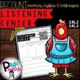 Recount Stories, Fables and Folktales Listening Center 2.RL.2 & 3.RL.2