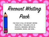 Recount Writing Template Bundle- Lots to choose from!!