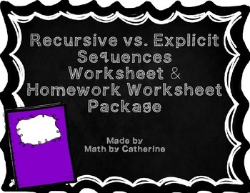 Recursive and Explicit Sequences Worksheet and Homework Worksheet Package