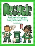 Recycle: An Earth Day and Recycling Activity