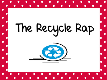 PERFECT FOR EARTH DAY!  Recycle Rap! (With Icons for English Language Learners)