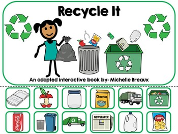 Recycle It for Earth Day Interactive Adaped Book Special E