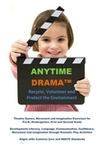 Recycle! Volunteer! Drama, Movement, Transition and Imagination Activities