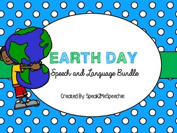 Recycle Your Speech! Earth Day Speech and Language Bundle!