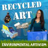 Recycled Art: Environmental Artivism