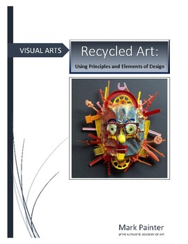 Recycled Art: Using the Principles and Elements of Art