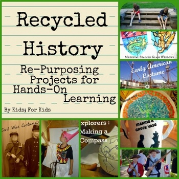 Recycled History : Re-Purposed Items for Hands-On Learning