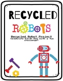 Recycled Robots STEAM Project| Earth Day Project | Editable