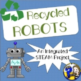 Recycled Robots: An Integrated STEAM Project