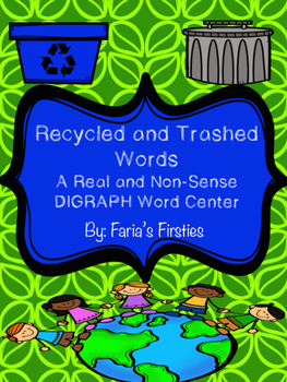 Recycled and Trashed Words { An Earth Day Real and Nonsense DIGRAPH word game }