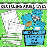 Recycling Adjectives: 2 Language Arts Centers (3rd)