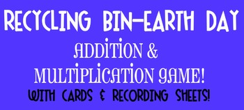 Recycling Bin [Earth Day] Addition/Multiplication Game