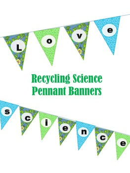 Recycling Science Pennant Banners