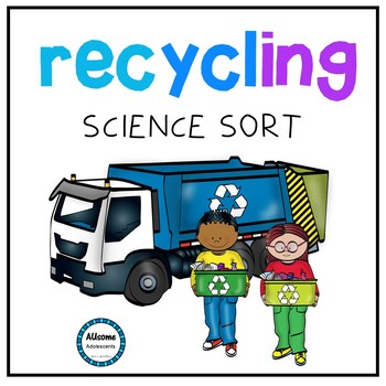 Recycling Science Sort (sped/autism/elementary)