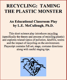 Recycling:  Taming the Plastic Monster! - A Science Play