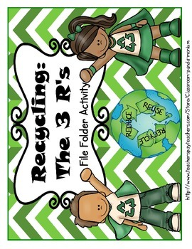 Recycling: The 3 R's File Folder Activity