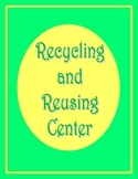 Recycling and Reusing Center Idea
