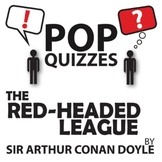 The Red-Headed League Pop Quiz & Discussion Questions (Sir