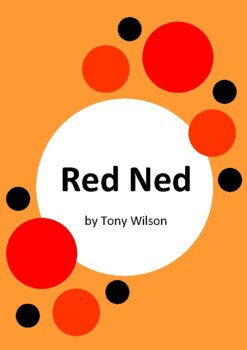 Red Ned by Tony Wilson and Heath McKenzie - 6 Worksheets - Ned Kelly
