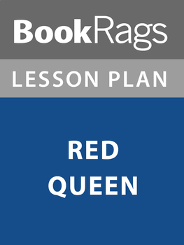 Red Queen Lesson Plans