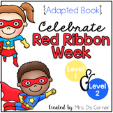 Red Ribbon Week Adapted Book { Level 1 and Level 2 } Drug